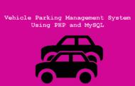 Système de gestion de stationnement de véhicule utilisant PHP et téléchargement de projet MySQL