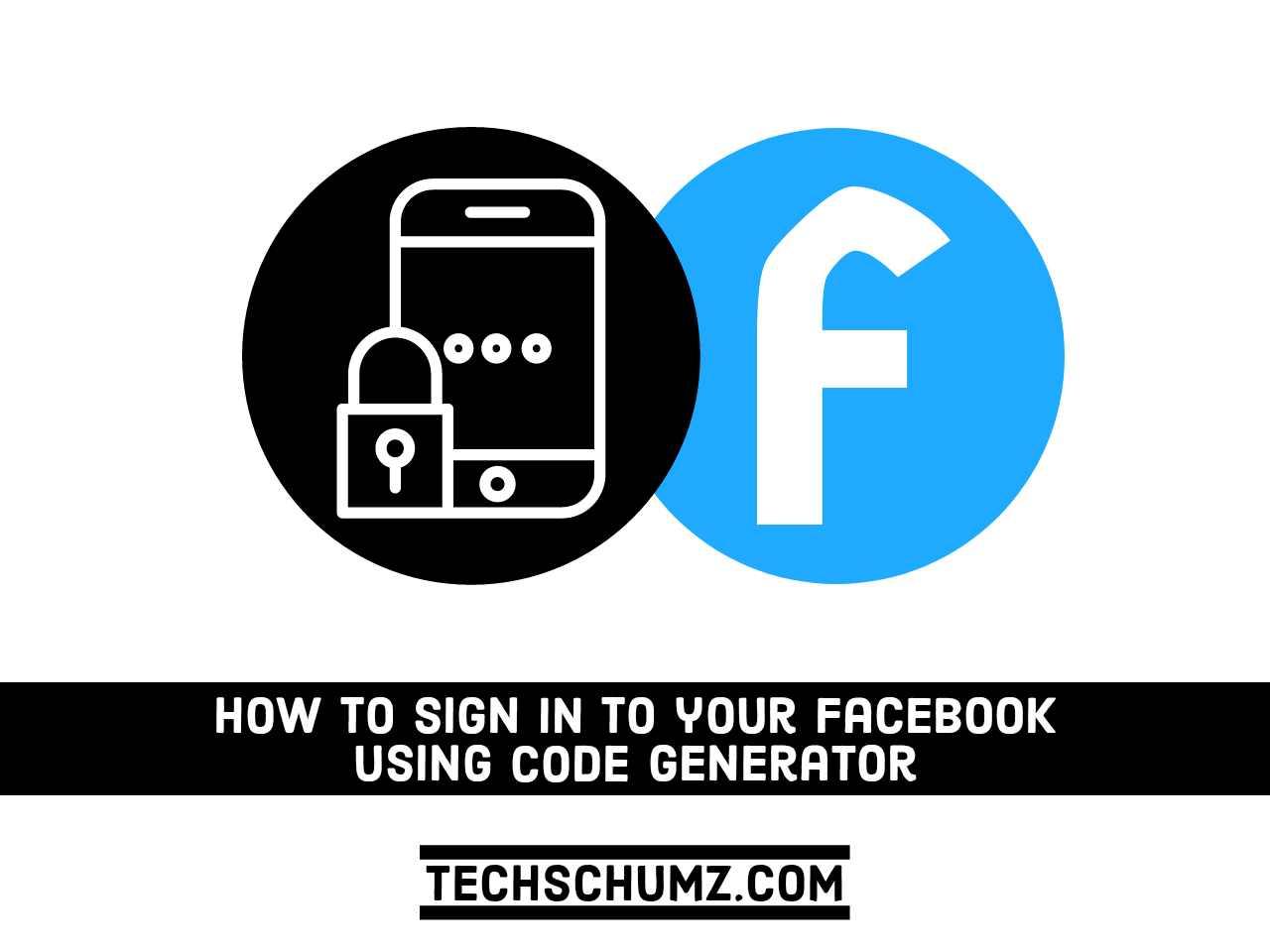 Comment se connecter à votre Facebook en utilisant le générateur de code    2021