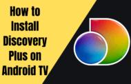 Comment installer et regarder Discovery Plus sur Android TV