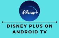 Comment installer et regarder Disney Plus sur Android TV