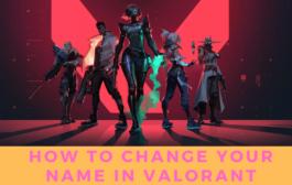 Comment changer votre nom dans Valorant